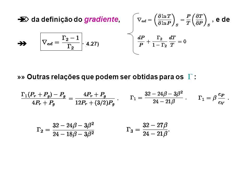 da definição do gradiente, e de (4.27) »» Outras relações que podem ser obtidas para os :