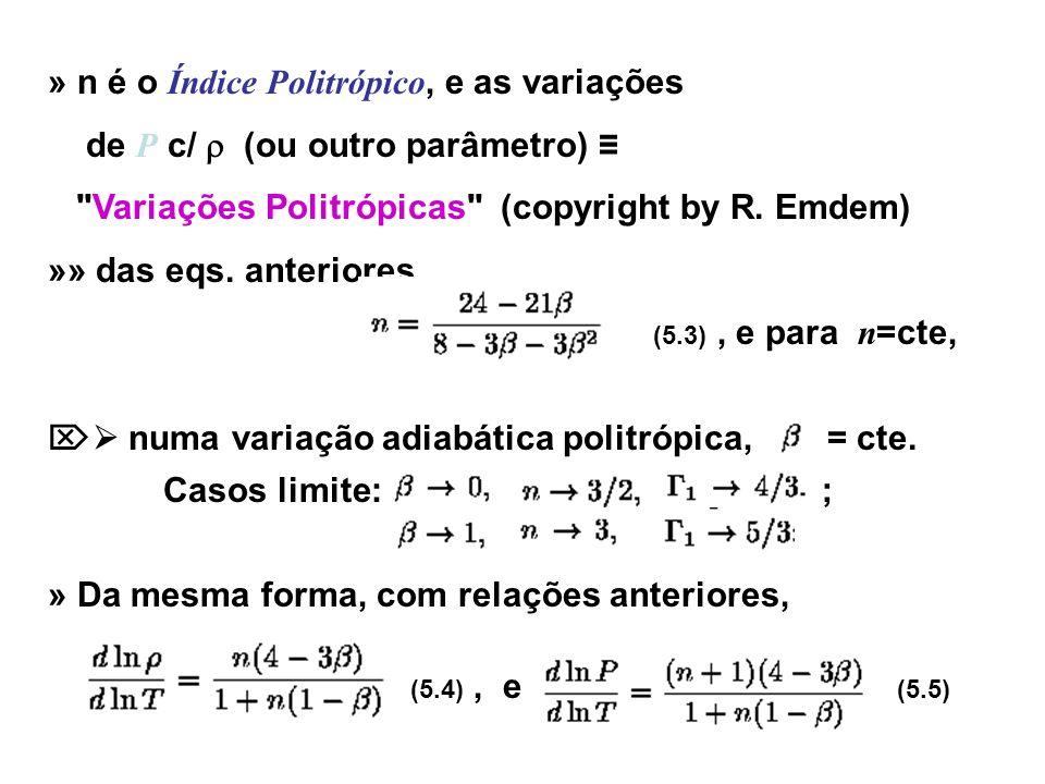» n é o Índice Politrópico, e as variações de P c/ (ou outro parâmetro)