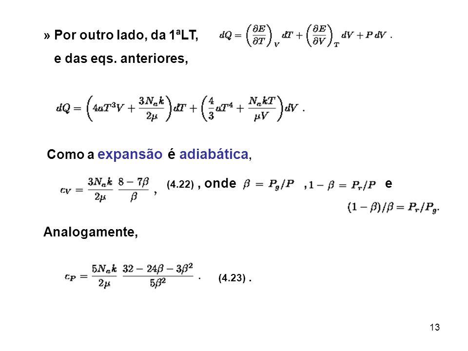 13 » Por outro lado, da 1ªLT, e das eqs. anteriores, Como a expansão é adiabática, (4.22), onde, e Analogamente, (4.23).