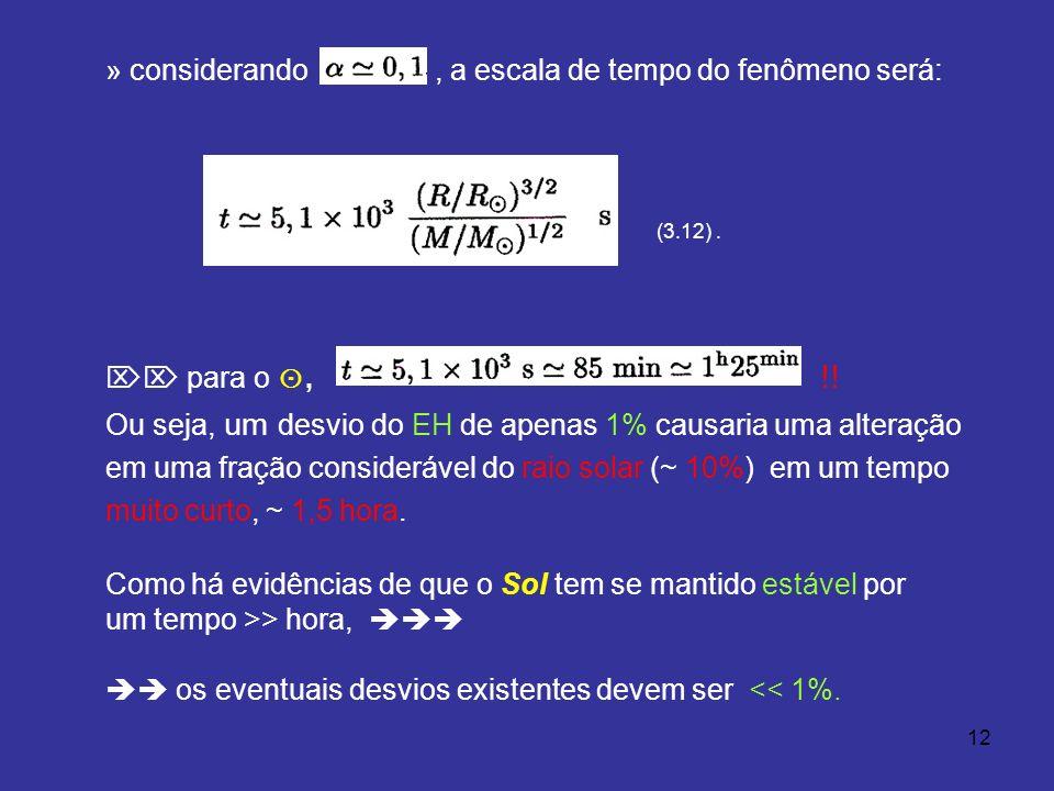 12 » considerando, a escala de tempo do fenômeno será: (3.12). para o, !! Ou seja, um desvio do EH de apenas 1% causaria uma alteração em uma fração c