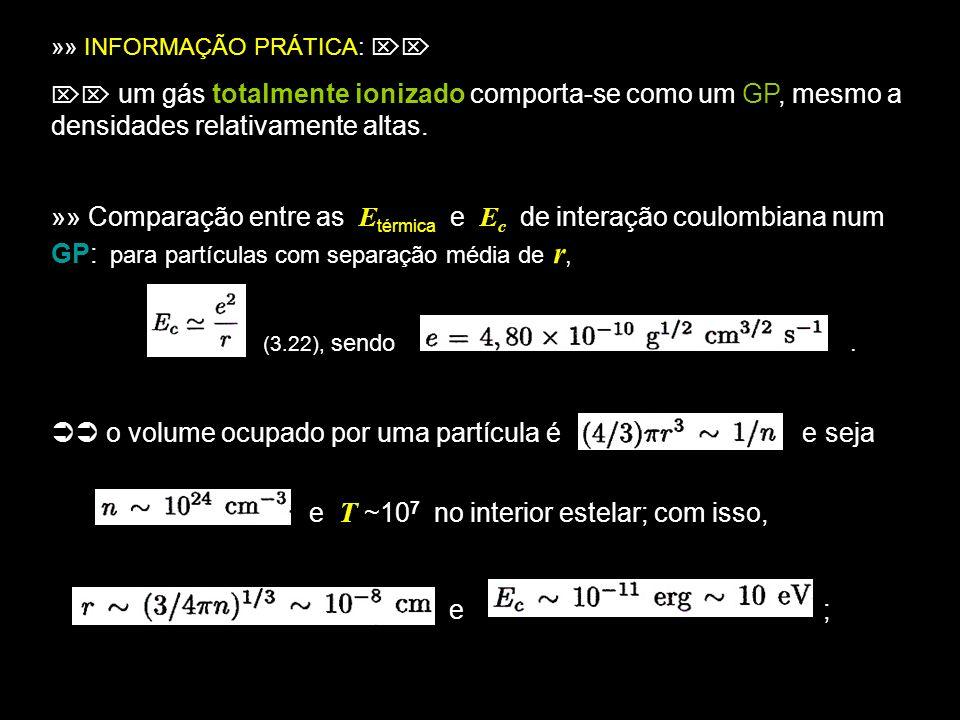 14 » Por outro lado, ~ (3/2) kT ~ 10 -9 erg ~ 10 3 eV, isto é, E c << E t Se a condição acima não for satisfeita, desvio clássico do GP Outros casos de desvio: degenerescência, ioniz.