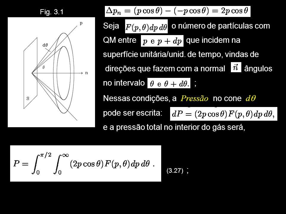 20 » chamando a densidade de partículas movendo-se nas condições em questão, pode-se escrever (3.28), onde é a velocidade das ptclas.