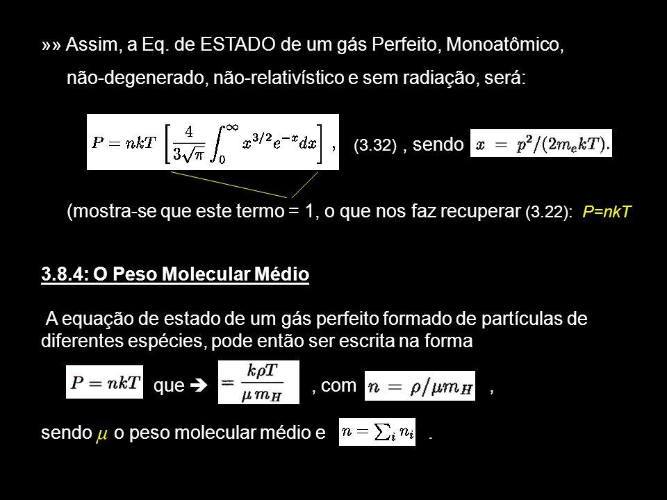23 » Nessas condições, podemos definir µ como (3.33) ou seja, sendo n a densidade numérica (cm -3 ) de partículas livres, µ é a massa média das partículas do gás, em unidades de m H.