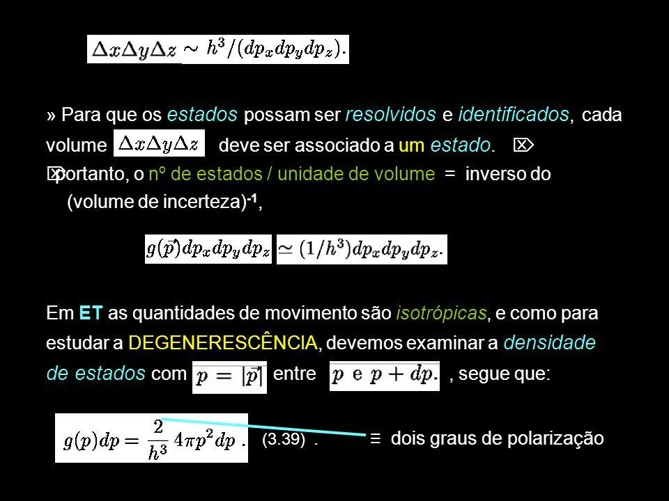 38 »» Como a pode ser escrita, de 3.39 (3.40) e sendo, pode finalmente ser escrita como: (3.41).