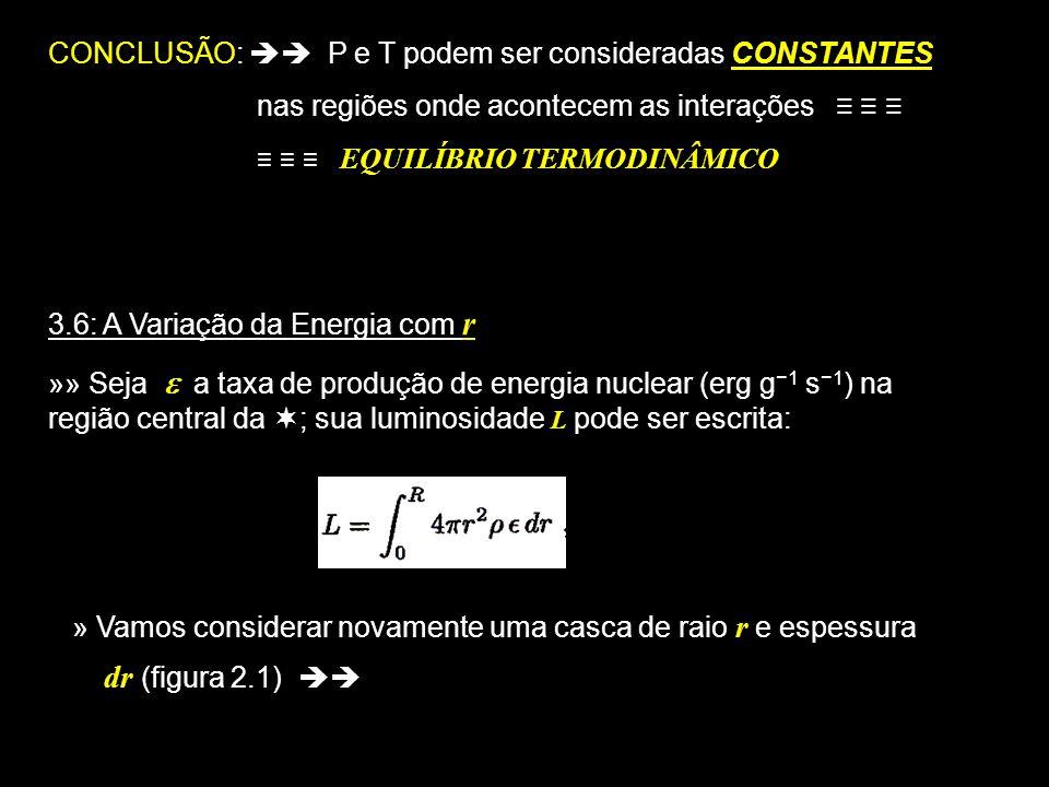8 e (3.19) (euler), variação radial de L ; ou, (3.20) (lagrange) Sendo L(r ) e L(r + dr) as energias/seg emitidas em r, e r + dr, e os valores locais, pode-se escrever: