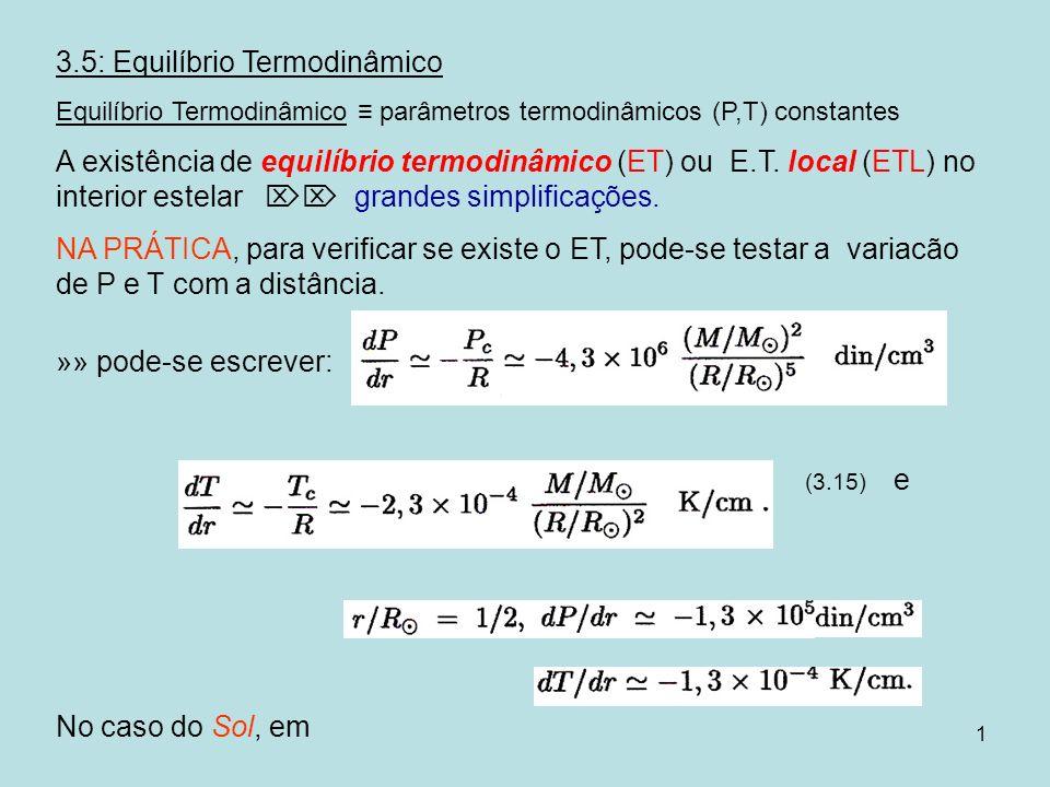 1 3.5: Equilíbrio Termodinâmico Equilíbrio Termodinâmico parâmetros termodinâmicos (P,T) constantes A existência de equilíbrio termodinâmico (ET) ou E