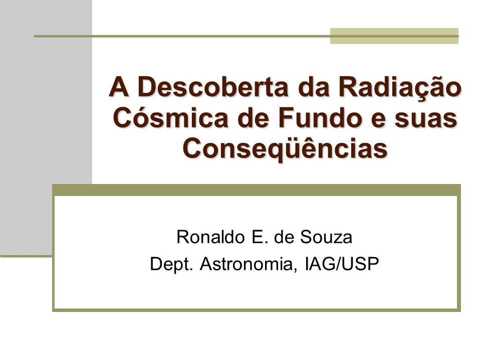 O que Podemos Aprender com a Radiação Cósmica de Fundo.