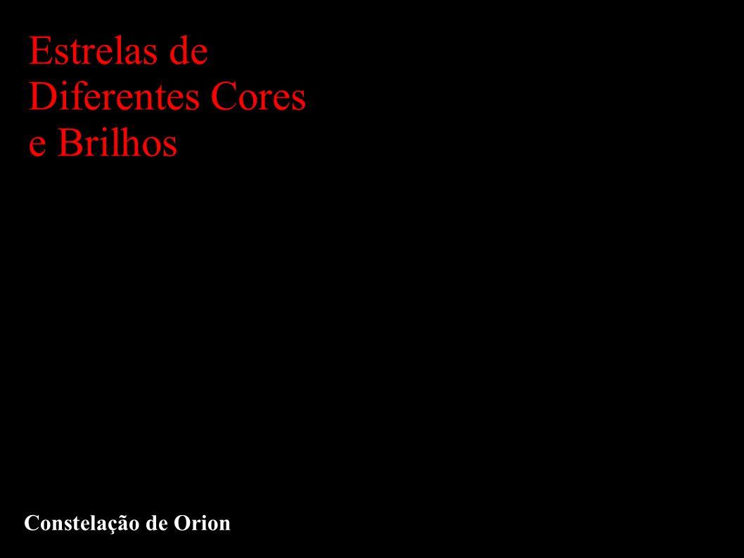Estrelas de Diferentes Cores e Brilhos Constelação de Orion