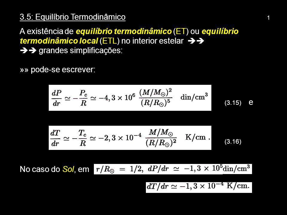 12 » Por outro lado, ~ (3/2) kT ~ 10 -9 erg ~ 10 3 eV, isto é, E c << E t Se a condição acima não for satisfeita, desvio clássico do GP Outros casos de desvio: degenerescência, ioniz.