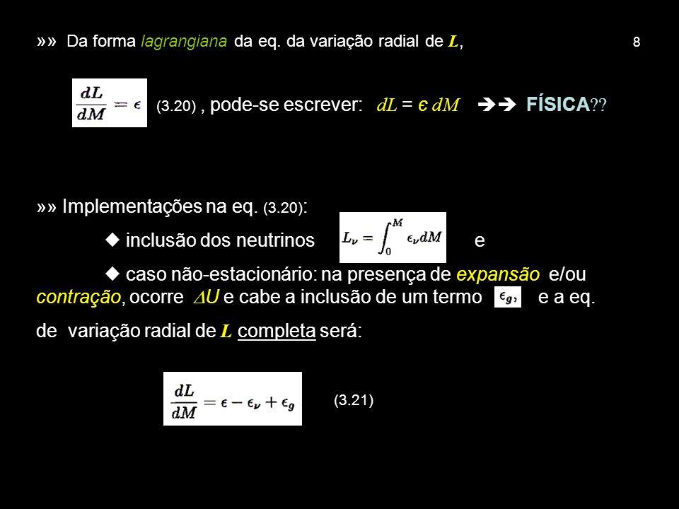 19 » de 3.27, 3.28 e 3.29, (3.30), para cuja integração temos de conhecer (cf.