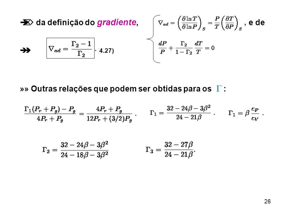 26 da definição do gradiente, e de (4.27) »» Outras relações que podem ser obtidas para os :