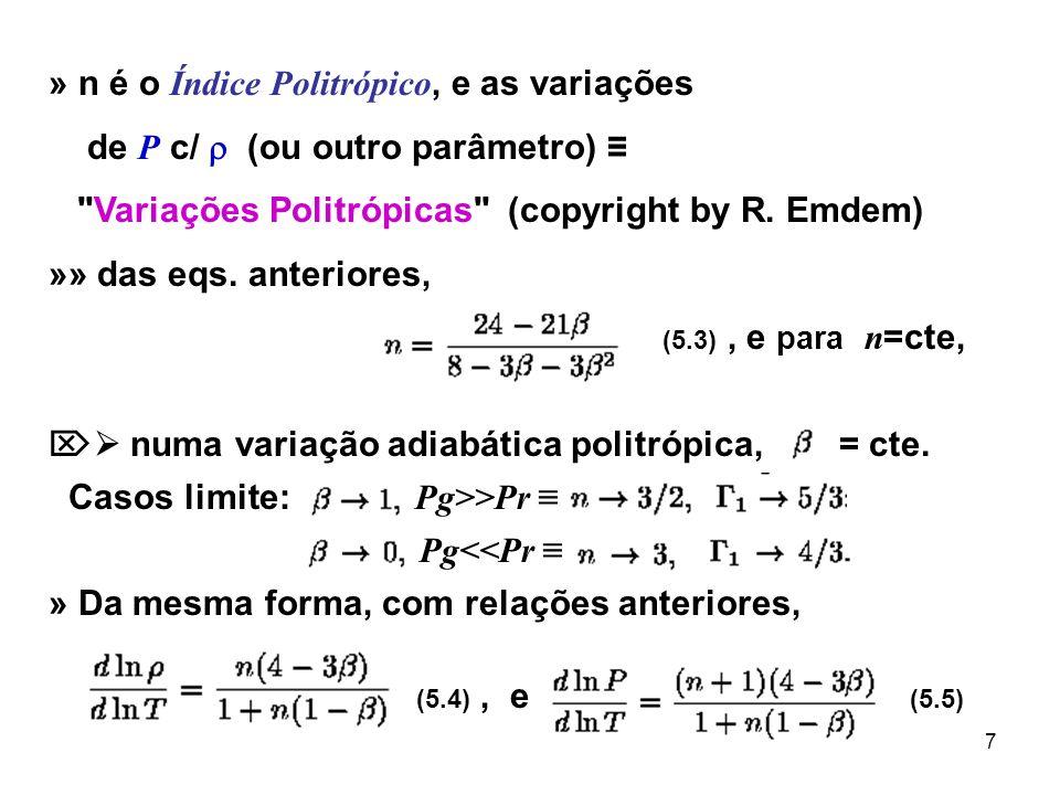 8 »» Ou seja, um Politropo é caracterizado pelas relações (n = cte.), e, sendo p.