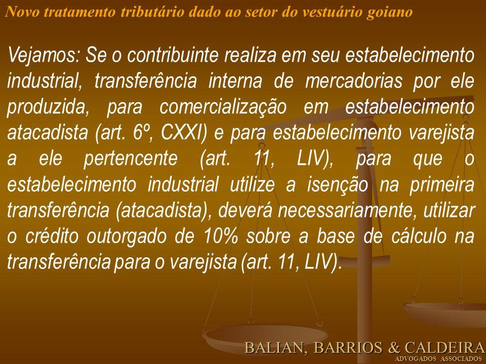 Vejamos: Se o contribuinte realiza em seu estabelecimento industrial, transferência interna de mercadorias por ele produzida, para comercialização em