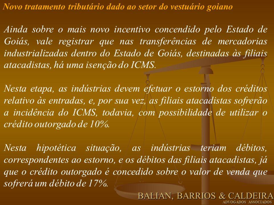Ainda sobre o mais novo incentivo concendido pelo Estado de Goiás, vale registrar que nas transferências de mercadorias industrializadas dentro do Est