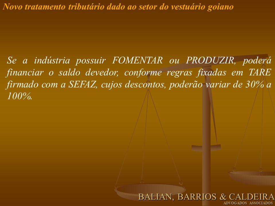 Se a indústria possuir FOMENTAR ou PRODUZIR, poderá financiar o saldo devedor, conforme regras fixadas em TARE firmado com a SEFAZ, cujos descontos, p