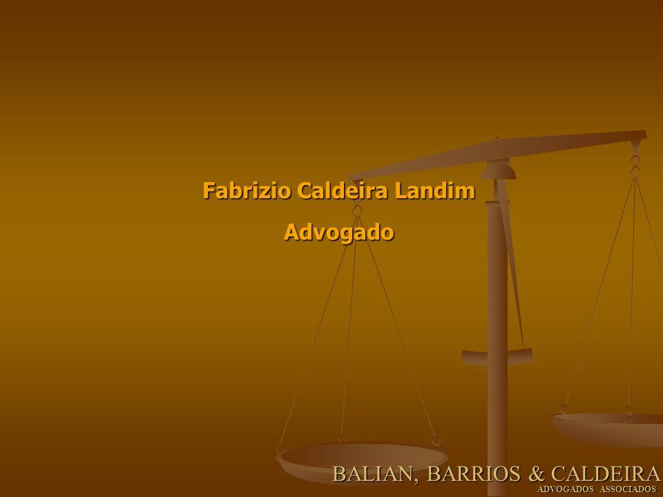 Fabrizio Caldeira Landim Advogado BALIAN, BARRIOS & CALDEIRA ADVOGADOS ASSOCIADOS