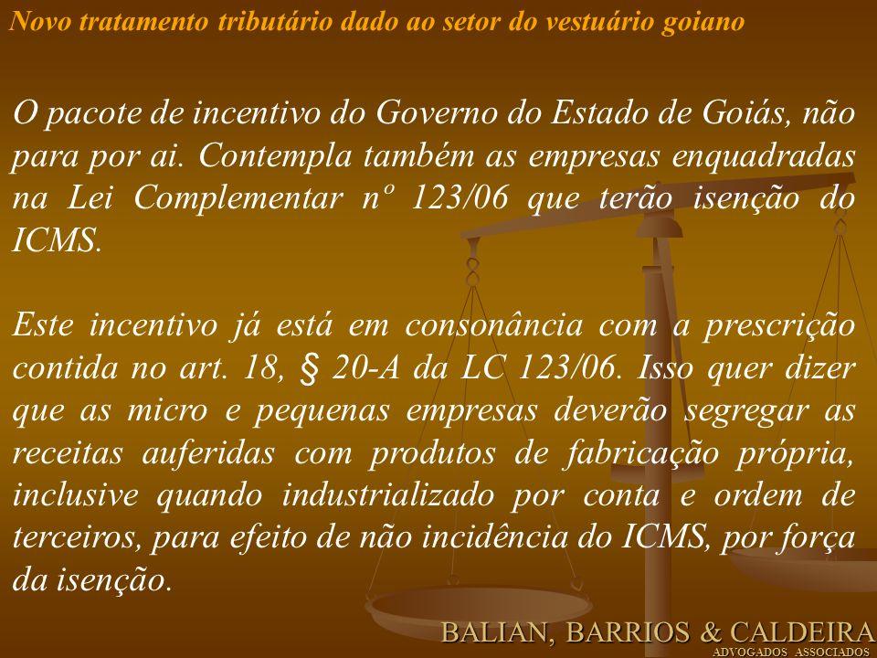 O pacote de incentivo do Governo do Estado de Goiás, não para por ai. Contempla também as empresas enquadradas na Lei Complementar nº 123/06 que terão