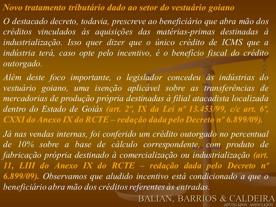O destacado decreto, todavia, prescreve ao beneficiário que abra mão dos créditos vinculados às aquisições das matérias-primas destinadas à industrial