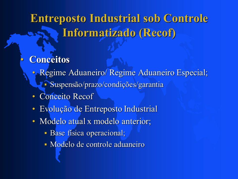Entreposto Industrial sob Controle Informatizado (Recof) RETIFICAÇÃO DECL.