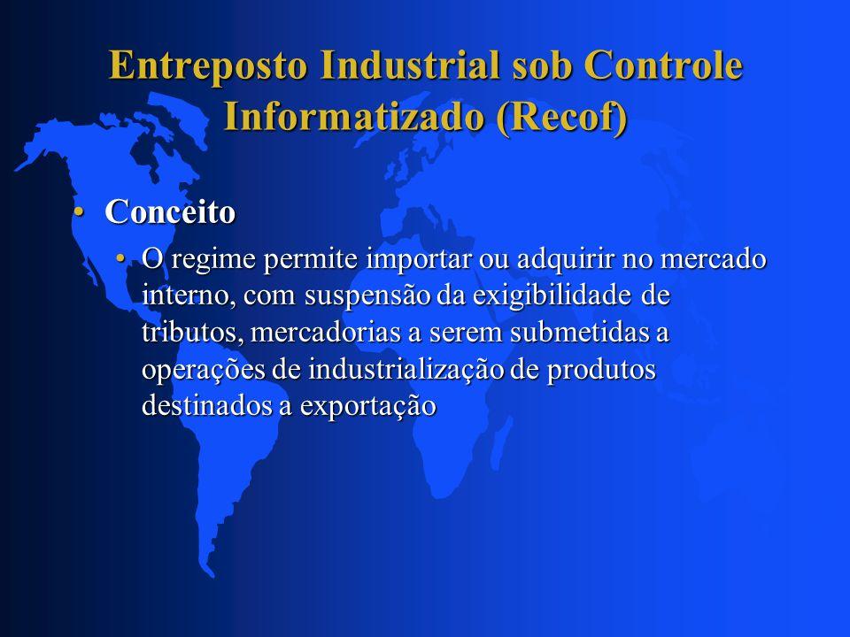 ConceitoConceito O regime permite importar ou adquirir no mercado interno, com suspensão da exigibilidade de tributos, mercadorias a serem submetidas