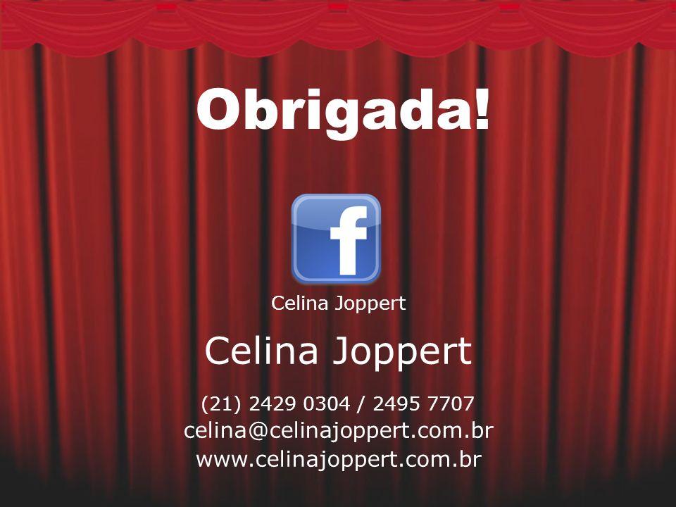 58 Obrigada! Celina Joppert (21) 2429 0304 / 2495 7707 celina@celinajoppert.com.br www.celinajoppert.com.br Celina Joppert