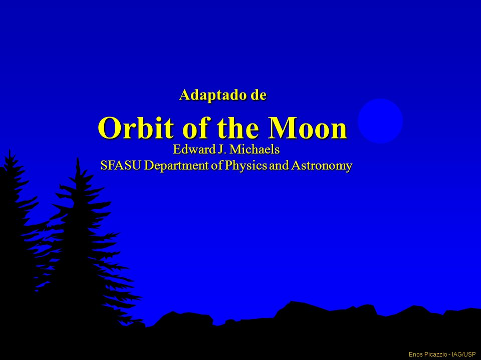 Adaptado de Orbit of the Moon Edward J.