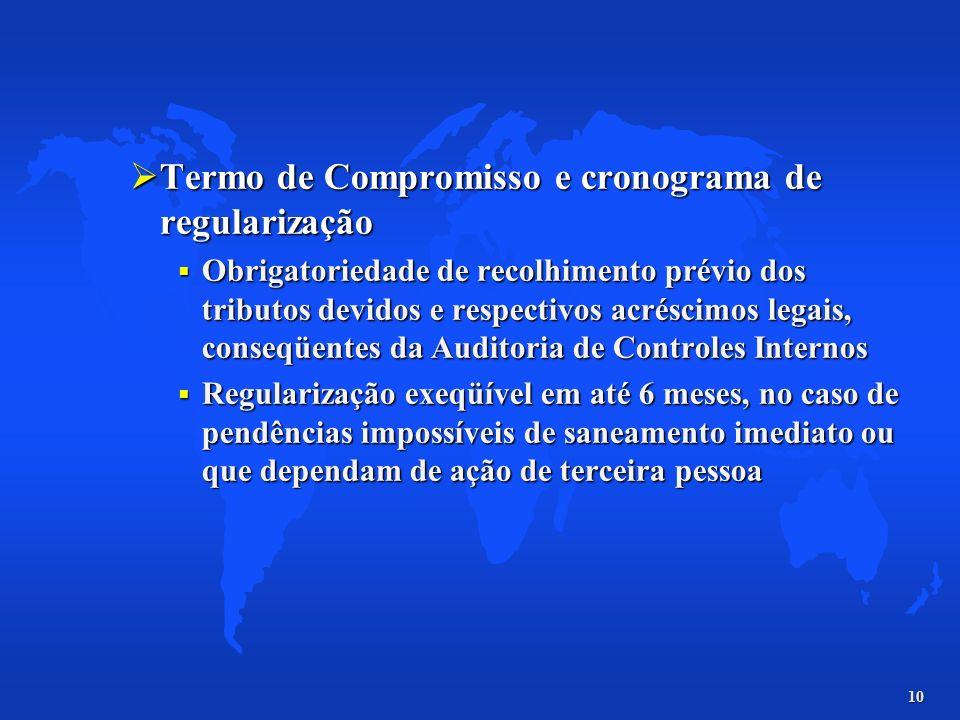 10 Termo de Compromisso e cronograma de regularização Termo de Compromisso e cronograma de regularização Obrigatoriedade de recolhimento prévio dos tr