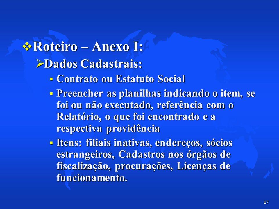 17 Roteiro – Anexo I: Roteiro – Anexo I: Dados Cadastrais: Dados Cadastrais: Contrato ou Estatuto Social Contrato ou Estatuto Social Preencher as plan