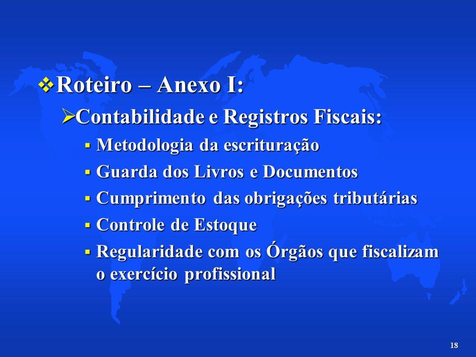 18 Roteiro – Anexo I: Roteiro – Anexo I: Contabilidade e Registros Fiscais: Contabilidade e Registros Fiscais: Metodologia da escrituração Metodologia