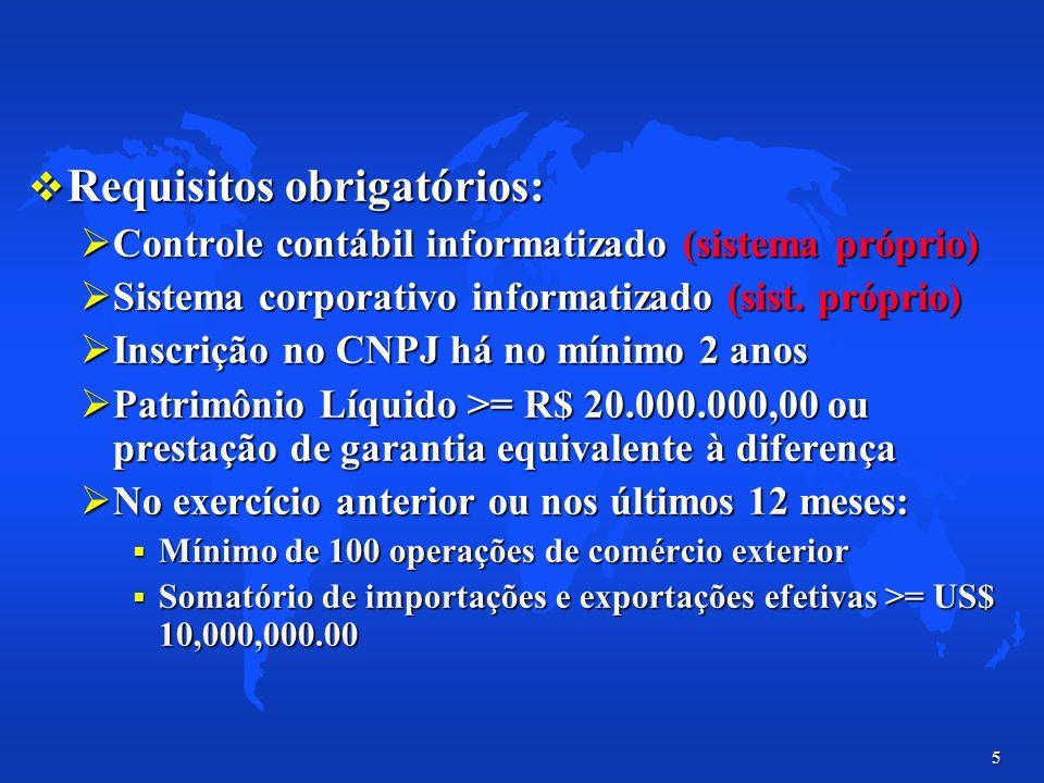 5 Requisitos obrigatórios: Requisitos obrigatórios: Controle contábil informatizado (sistema próprio) Controle contábil informatizado (sistema próprio
