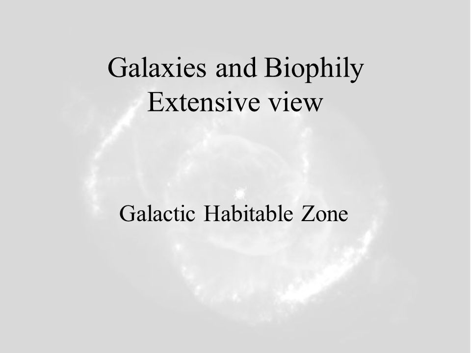 Galaxies and Biophily Extensive view Galactic Habitable Zone
