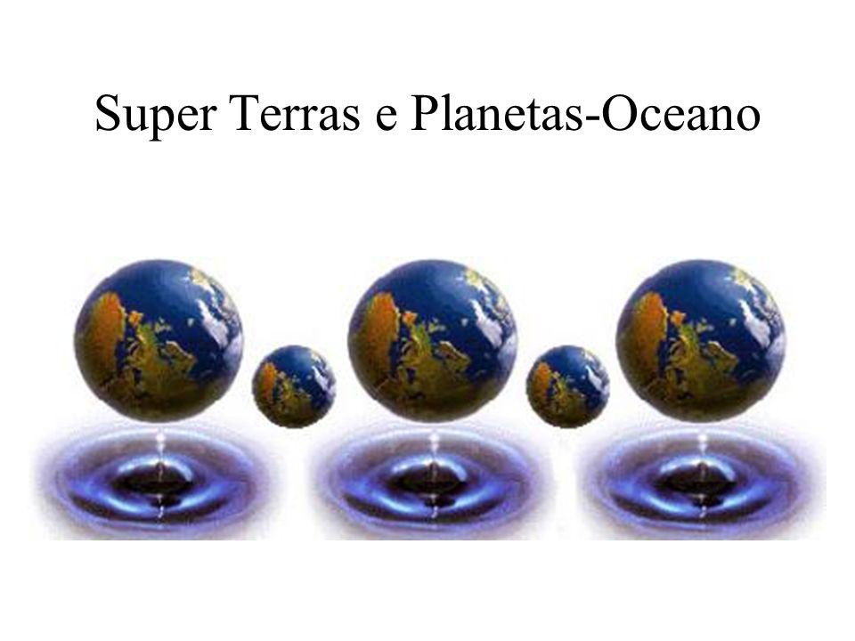 Super Terras e Planetas-Oceano