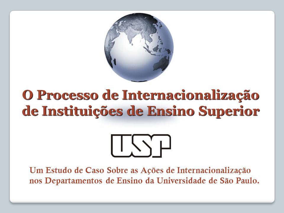 Um Estudo de Caso Sobre as Ações de Internacionalização nos Departamentos de Ensino da Universidade de São Paulo. O Processo de Internacionalização de