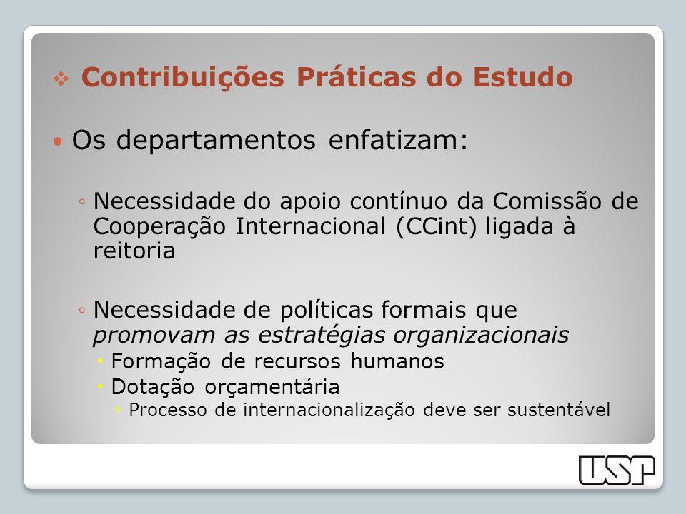 Contribuições Práticas do Estudo Os departamentos enfatizam: Necessidade do apoio contínuo da Comissão de Cooperação Internacional (CCint) ligada à re