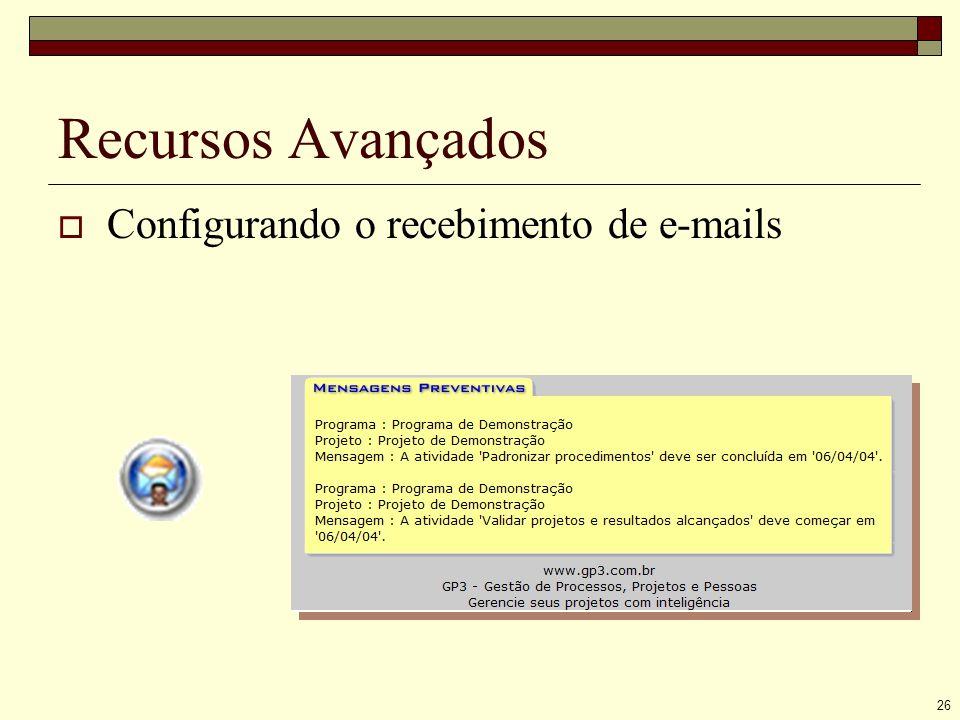 26 Recursos Avançados Configurando o recebimento de e-mails