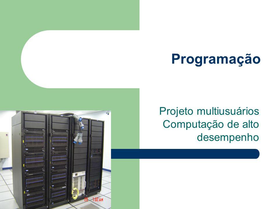 Programação Projeto multiusuários Computação de alto desempenho