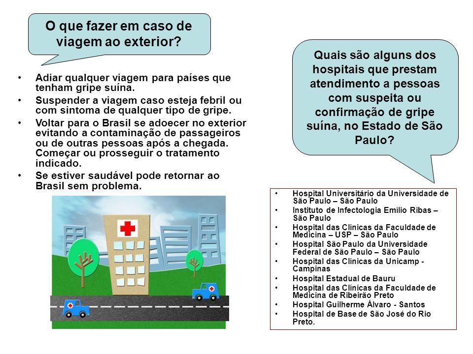 Quais são alguns dos hospitais que prestam atendimento a pessoas com suspeita ou confirmação de gripe suína, no Estado de São Paulo? Hospital Universi