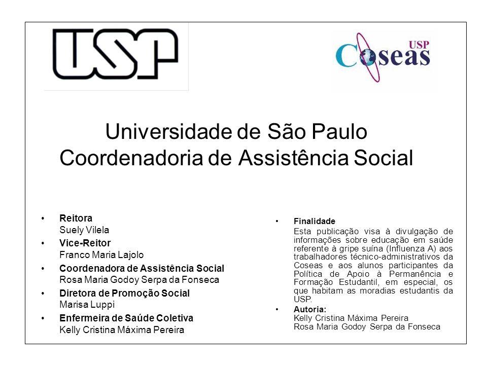 Universidade de São Paulo Coordenadoria de Assistência Social Reitora Suely Vilela Vice-Reitor Franco Maria Lajolo Coordenadora de Assistência Social