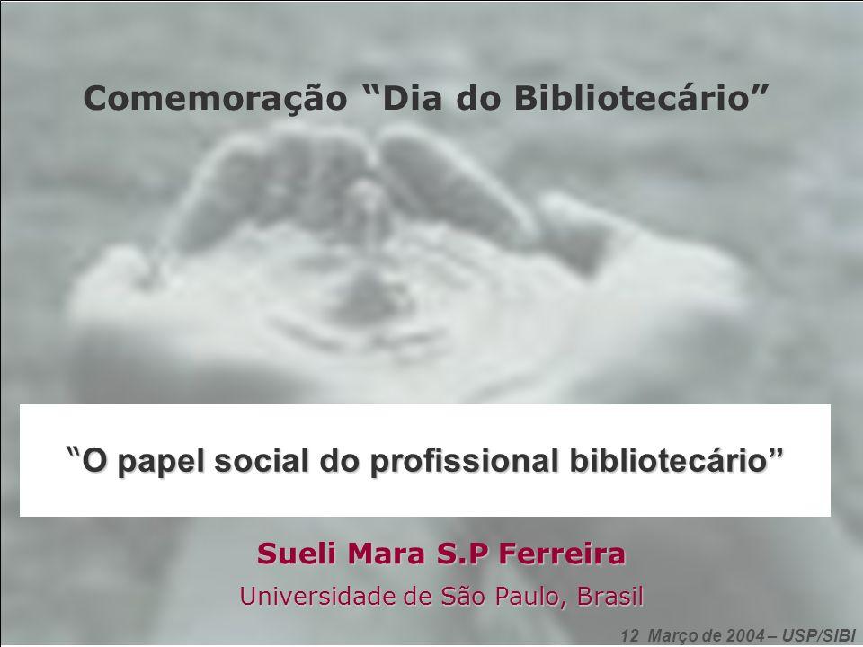 O papel social do profissional bibliotecário O papel social do profissional bibliotecário Sueli Mara S.P Ferreira Universidade de São Paulo, Brasil Co