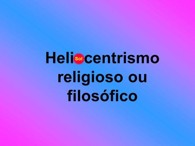 Heliocentrismo religioso ou filosófico Sol