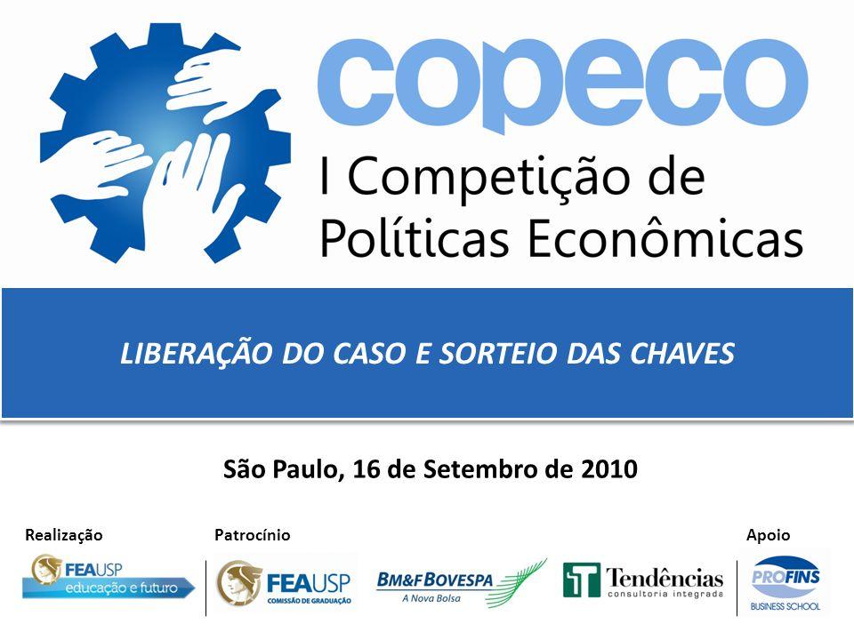 Realização Patrocínio Apoio LIBERAÇÃO DO CASO E SORTEIO DAS CHAVES São Paulo, 16 de Setembro de 2010