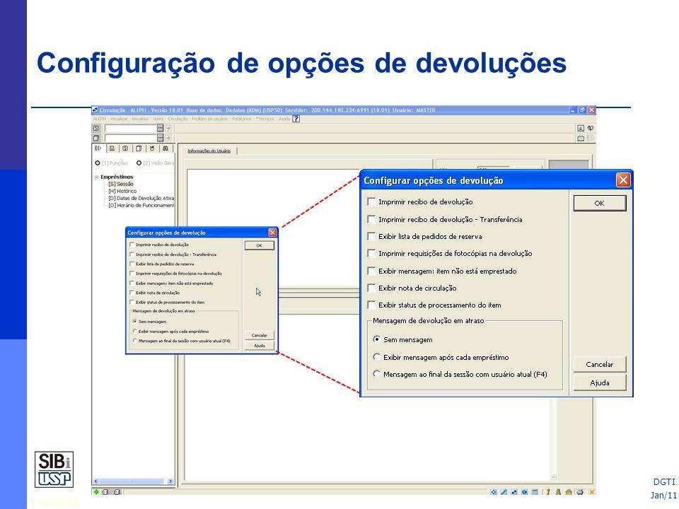 Fev./2010 DGTI Configuração de opções de devoluções Jan/11 DGTI