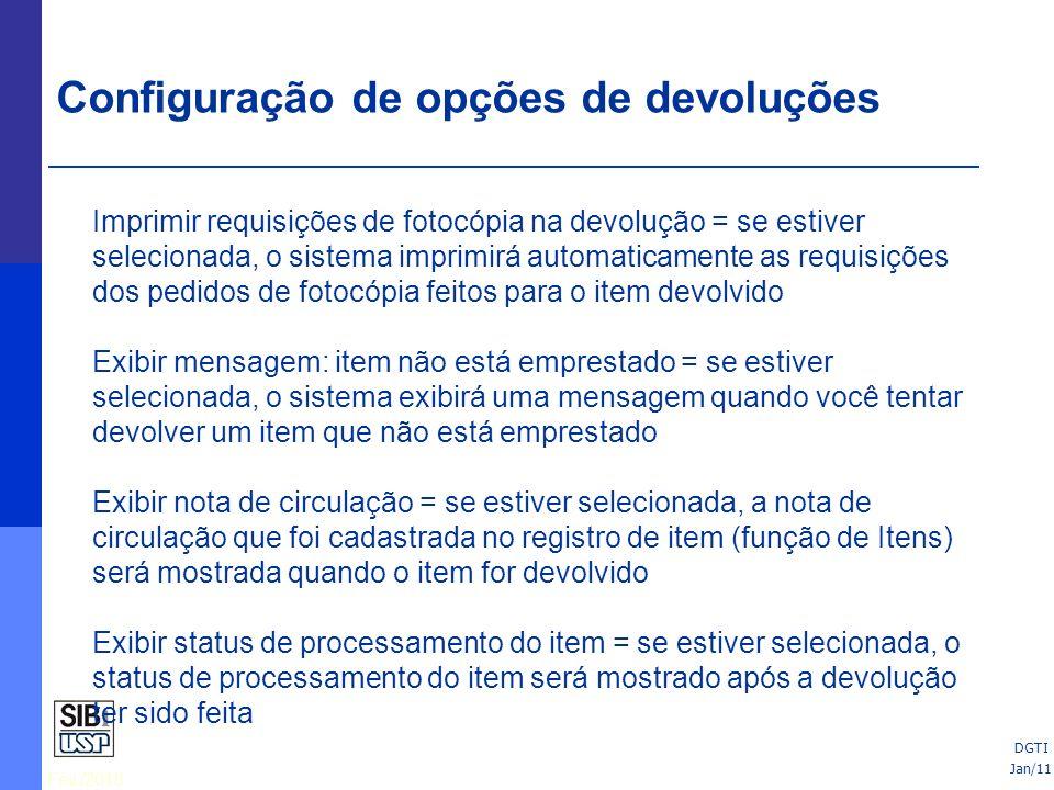Fev./2010 Imprimir requisições de fotocópia na devolução = se estiver selecionada, o sistema imprimirá automaticamente as requisições dos pedidos de f