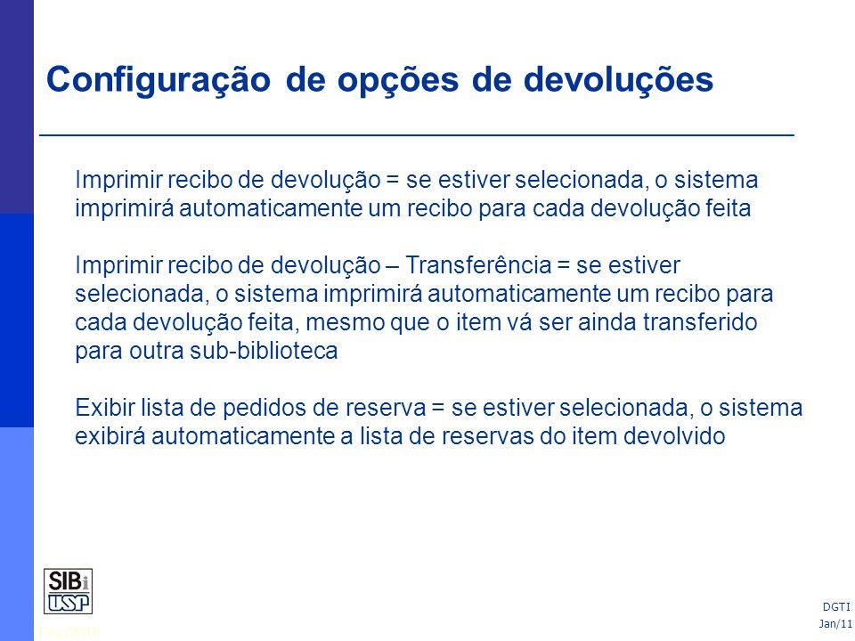 Fev./2010 Imprimir recibo de devolução = se estiver selecionada, o sistema imprimirá automaticamente um recibo para cada devolução feita Imprimir reci