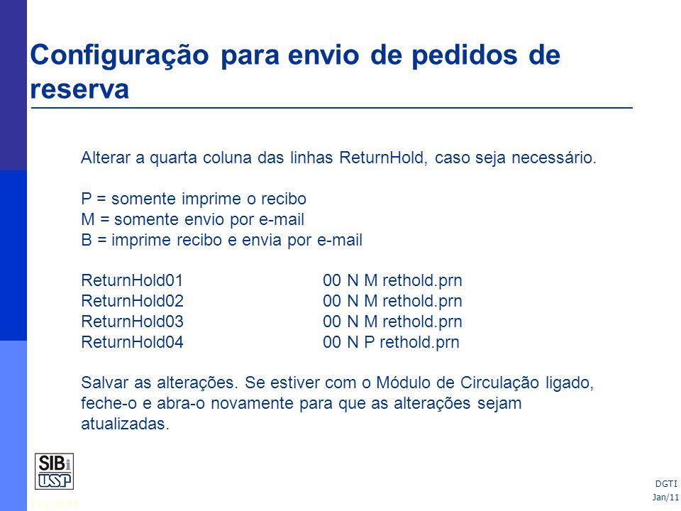 Fev./2010 DGTI Alterar a quarta coluna das linhas ReturnHold, caso seja necessário. P = somente imprime o recibo M = somente envio por e-mail B = impr
