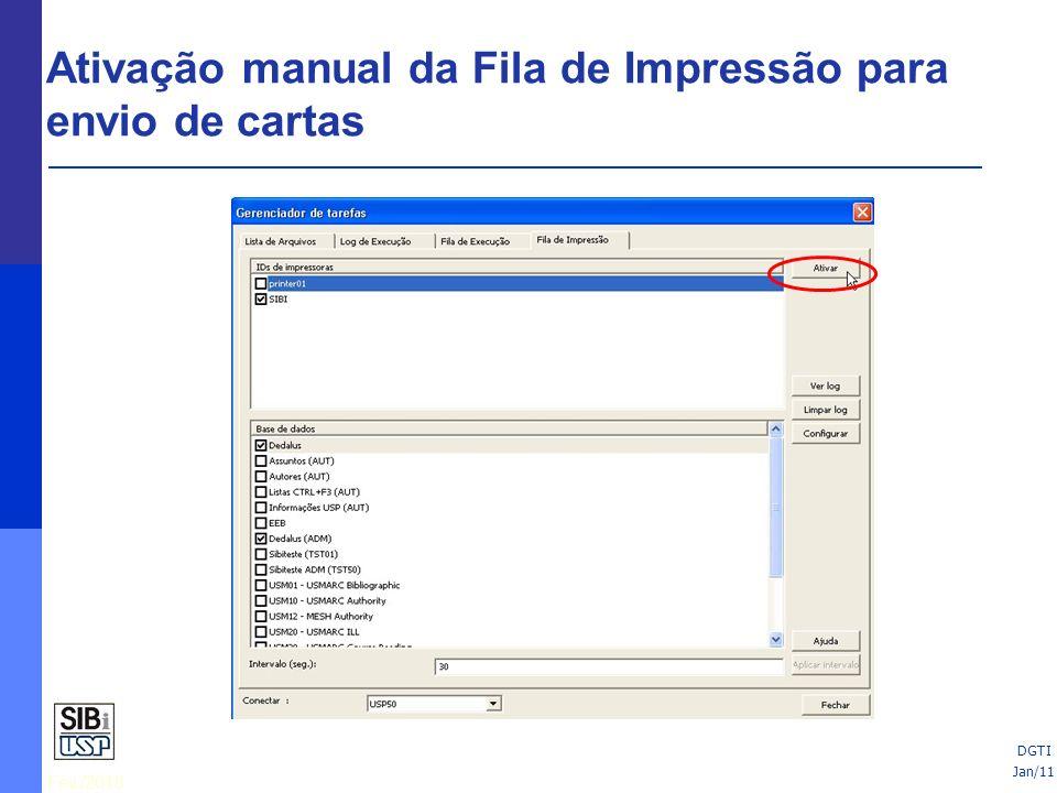 Fev./2010 25/06/10Jan/11 DGTI Ativação manual da Fila de Impressão para envio de cartas