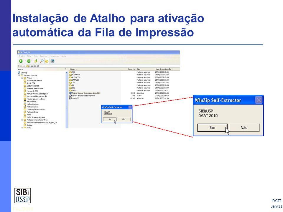 Fev./2010 DGTI A janela WinZip Self-Extractor será exibida. Clicar no botão Sim. Jan/11 DGTI Instalação de Atalho para ativação automática da Fila de