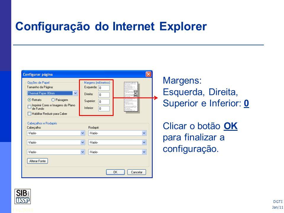 Fev./2010 DGTI No menu, escolher impressora, Configurar Página, deixar como o modelo. Margens: Esquerda, Direita, Superior e Inferior: 0 Clicar o botã
