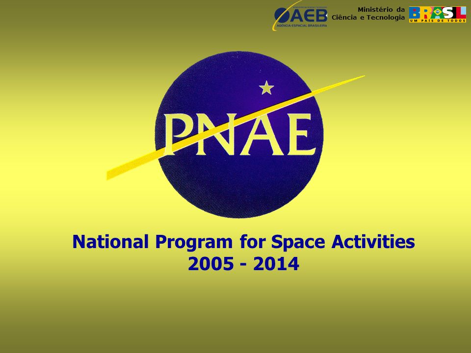 Ministério da Ciência e Tecnologia National Program for Space Activities 2005 - 2014