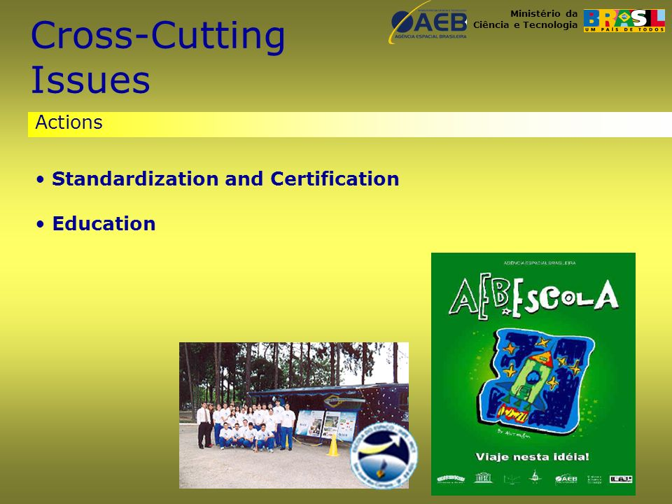 Ministério da Ciência e Tecnologia Actions Cross-Cutting Issues Standardization and Certification Education